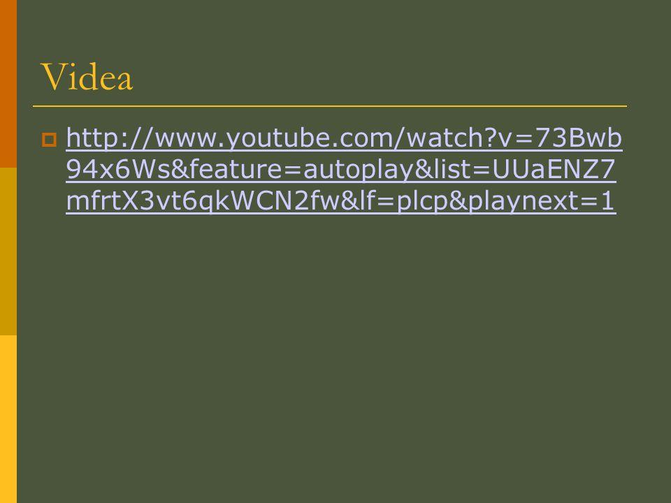 Videa  http://www.youtube.com/watch v=73Bwb 94x6Ws&feature=autoplay&list=UUaENZ7 mfrtX3vt6qkWCN2fw&lf=plcp&playnext=1 http://www.youtube.com/watch v=73Bwb 94x6Ws&feature=autoplay&list=UUaENZ7 mfrtX3vt6qkWCN2fw&lf=plcp&playnext=1