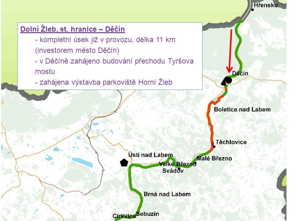 Dolní Žleb, st. hranice – Děčín - kompletní úsek již v provozu, délka 11 km (investorem město Děčín) - v Děčíně zahájeno budování přechodu Tyršova mos