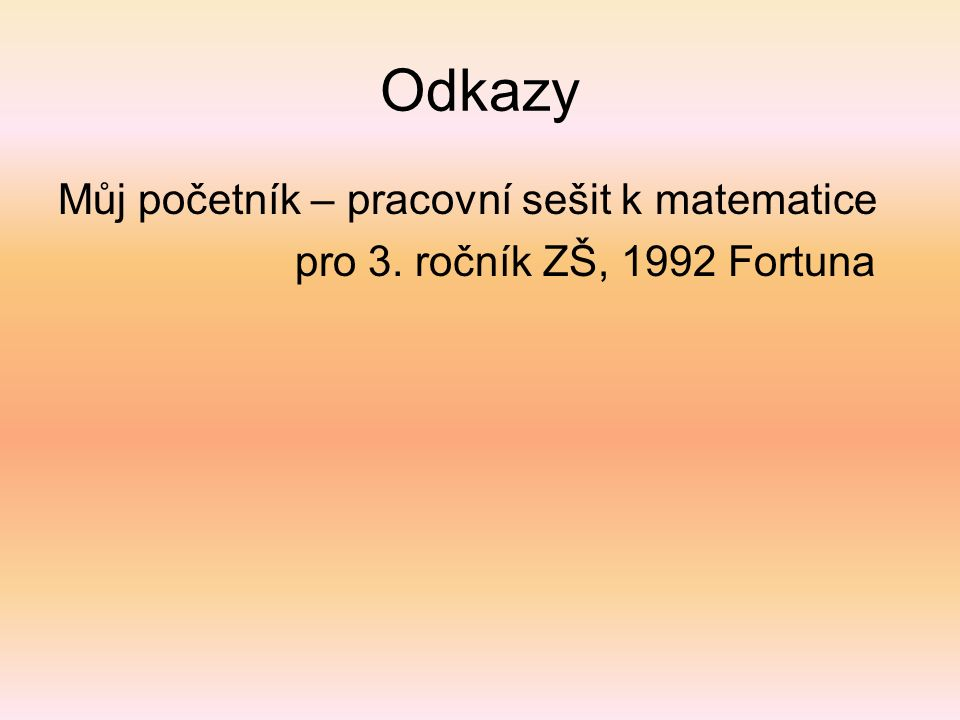 Odkazy Můj početník – pracovní sešit k matematice pro 3. ročník ZŠ, 1992 Fortuna