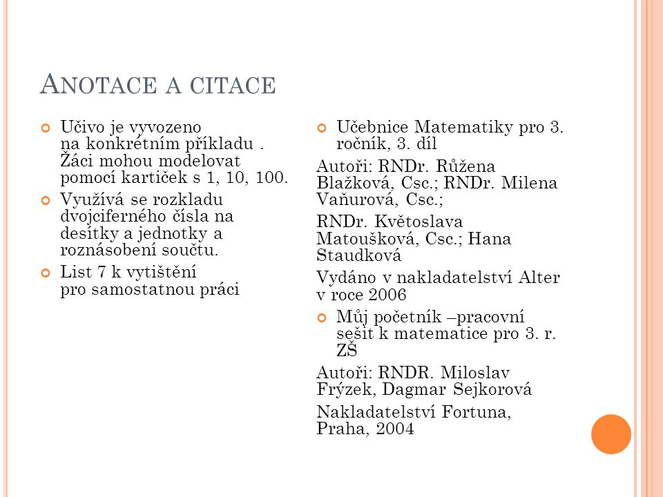 A NOTACE A CITACE Učivo je vyvozeno na konkrétním příkladu.