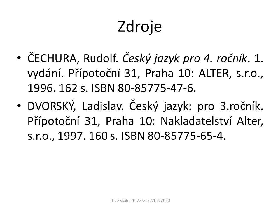 Zdroje ČECHURA, Rudolf. Český jazyk pro 4. ročník.
