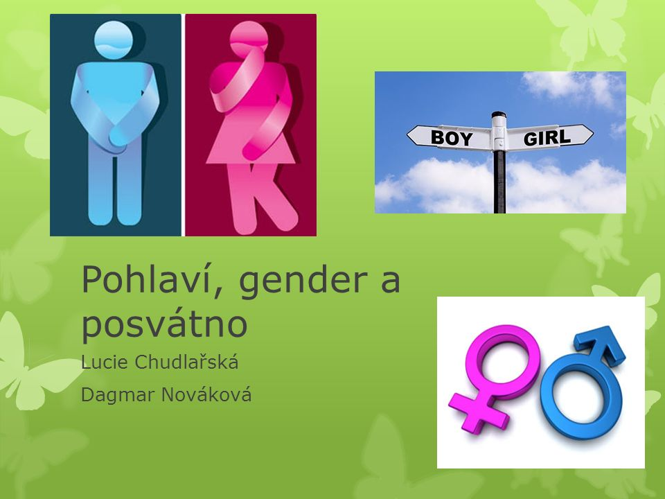 Klíčové pojmy Pohlaví = biologická kategorie, muž nebo žena Gender = sociální kategorie, mužský nebo ženský