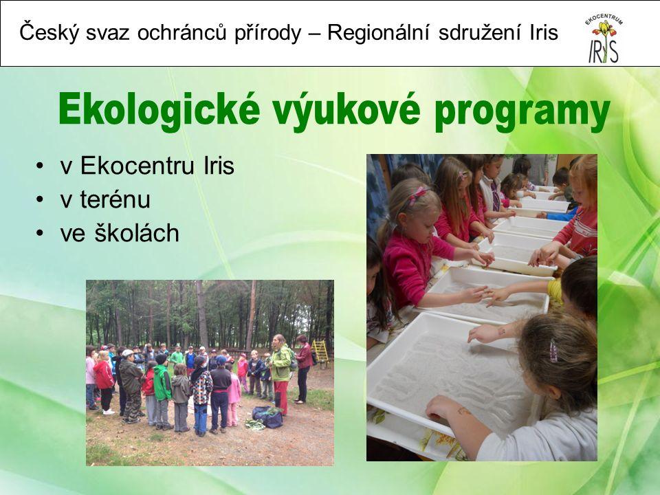 Český svaz ochránců přírody – Regionální sdružení Iris v Ekocentru Iris v terénu ve školách