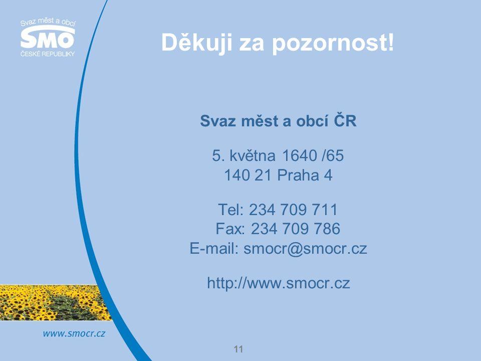 11 Děkuji za pozornost. Svaz měst a obcí ČR 5.