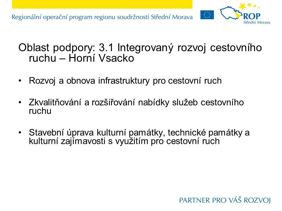 Oblast podpory: 3.1 Integrovaný rozvoj cestovního ruchu – Horní Vsacko Rozvoj a obnova infrastruktury pro cestovní ruch Zkvalitňování a rozšiřování na