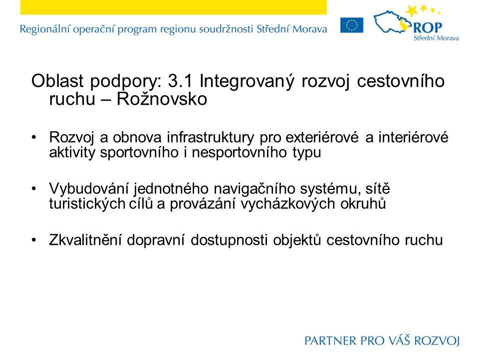 Oblast podpory: 3.1 Integrovaný rozvoj cestovního ruchu – Rožnovsko Rozvoj a obnova infrastruktury pro exteriérové a interiérové aktivity sportovního