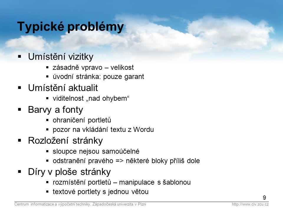 Centrum informatizace a výpočetní techniky, Západočeská univerzita v Plznihttp://www.civ.zcu.cz Co s tím