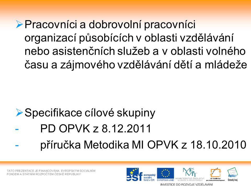  Specifikace cílové skupiny -PD OPVK z 8.12.2011 -příručka Metodika MI OPVK z 18.10.2010