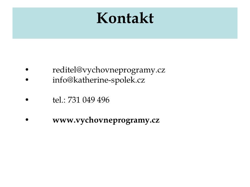 Kontakt reditel@vychovneprogramy.cz  info@katherine-spolek.cz  tel.: 731 049 496  www.vychovneprogramy.cz