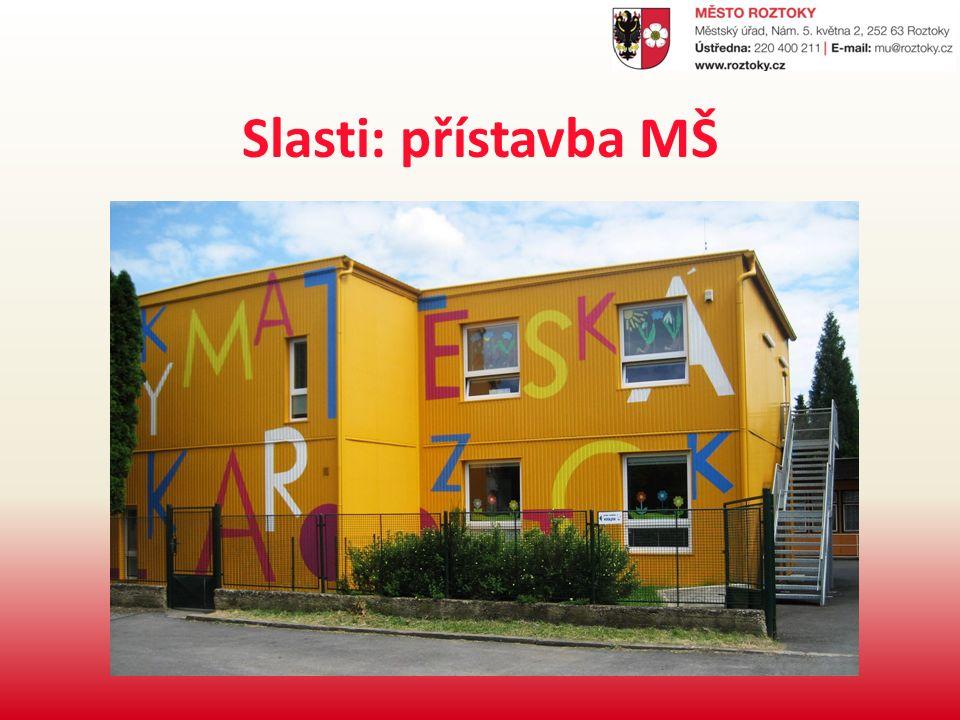 Slasti: přístavba MŠ