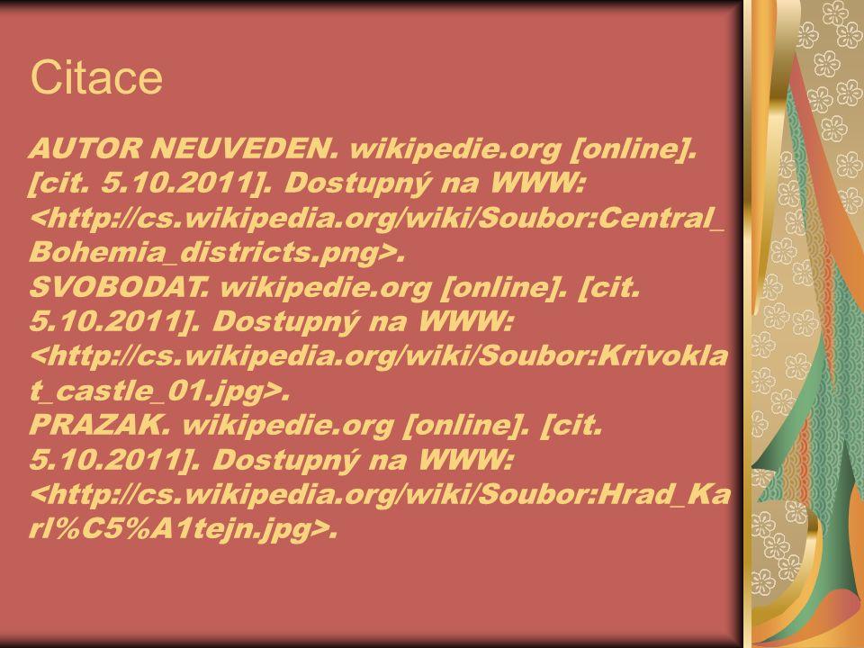 AUTOR NEUVEDEN. wikipedie.org [online]. [cit. 5.10.2011]. Dostupný na WWW:. SVOBODAT. wikipedie.org [online]. [cit. 5.10.2011]. Dostupný na WWW:. PRAZ