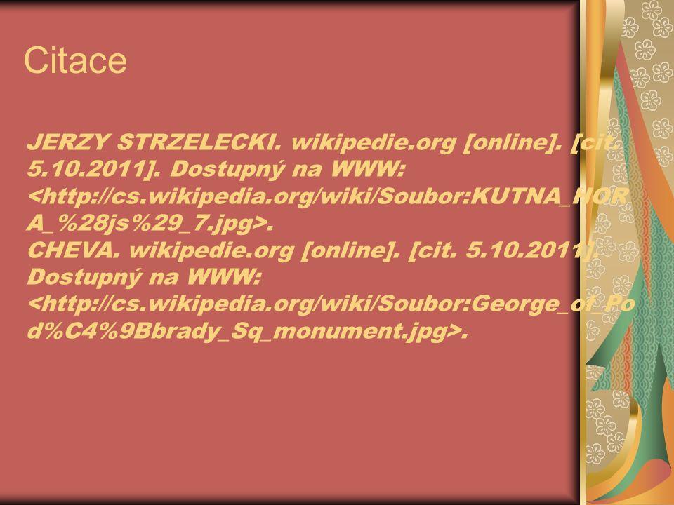 JERZY STRZELECKI. wikipedie.org [online]. [cit. 5.10.2011]. Dostupný na WWW:. CHEVA. wikipedie.org [online]. [cit. 5.10.2011]. Dostupný na WWW:.