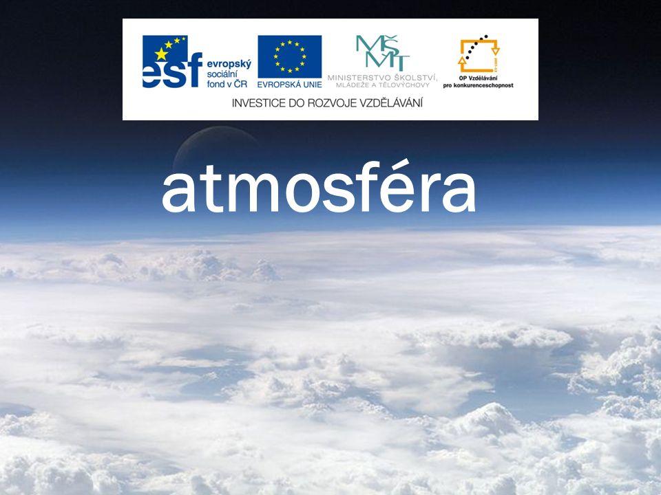 obsah atmosféra význam atmosféry spodní vrstvy atmosféry vzduch, složení vzduchu ozonosféra, ozon kontrolní otázky