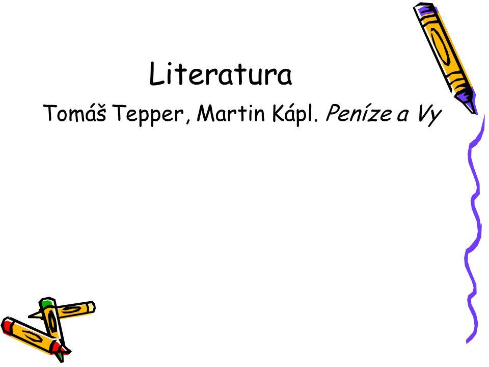 Literatura Tomáš Tepper, Martin Kápl. Peníze a Vy