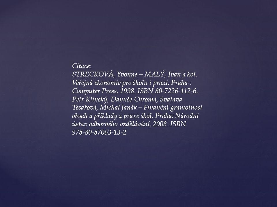 Citace: STRECKOVÁ, Yvonne – MALÝ, Ivan a kol. Veřejná ekonomie pro školu i praxi.