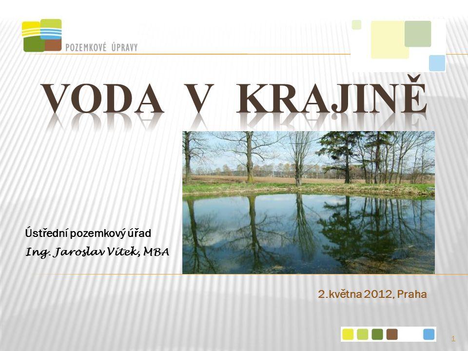 Ústřední pozemkový úřad Ing. Jaroslav Vítek, MBA 2.května 2012, Praha 1