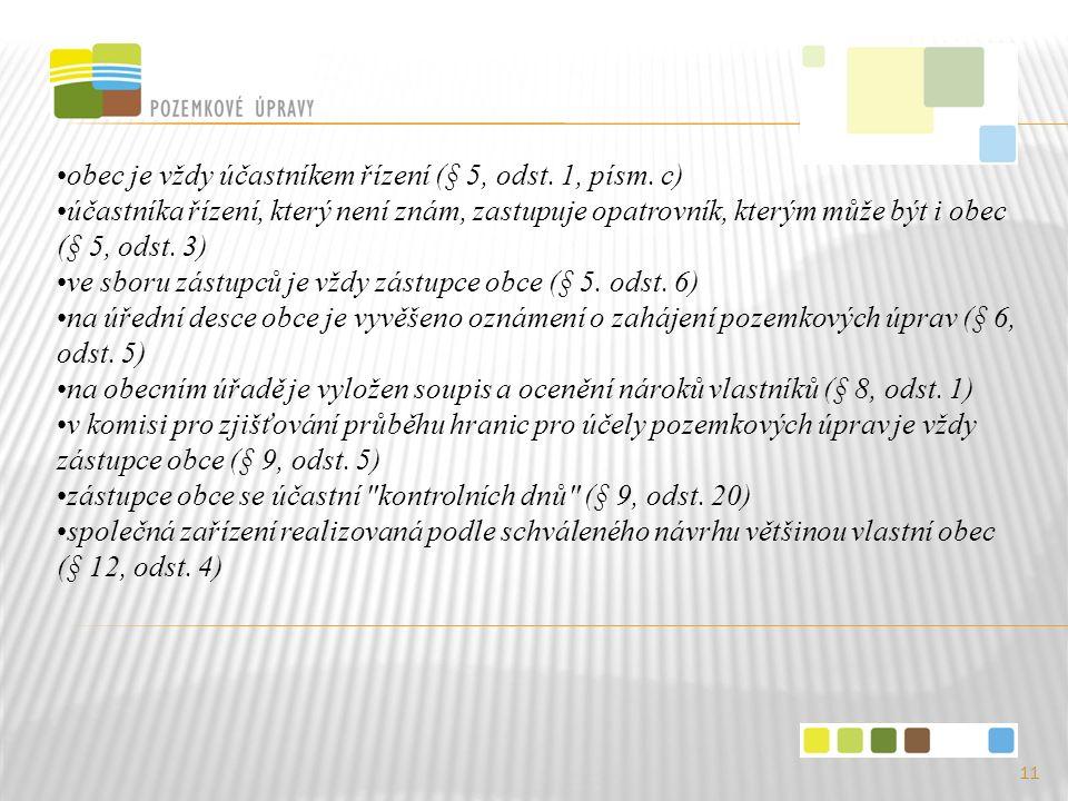 11 obec je vždy účastníkem řízení (§ 5, odst. 1, písm.