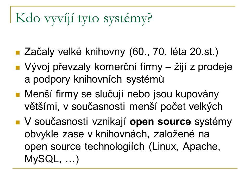 Kdo vyvíjí tyto systémy. Začaly velké knihovny (60., 70.