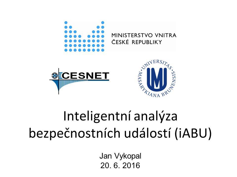 Inteligentní analýza bezpečnostních událostí (iABU) Jan Vykopal 20. 6. 2016