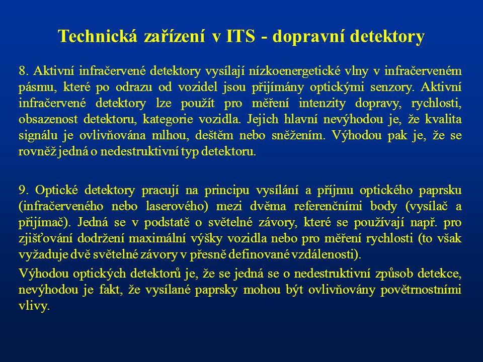 Technická zařízení v ITS - dopravní detektory 8. Aktivní infračervené detektory vysílají nízkoenergetické vlny v infračerveném pásmu, které po odrazu