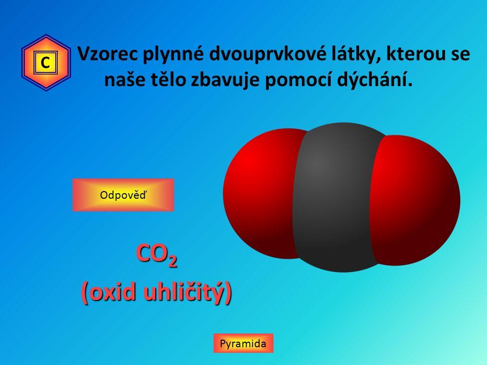 Vzorec plynné dvouprvkové látky, kterou se naše tělo zbavuje pomocí dýchání.