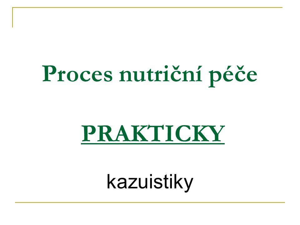 Proces nutriční péče PRAKTICKY kazuistiky