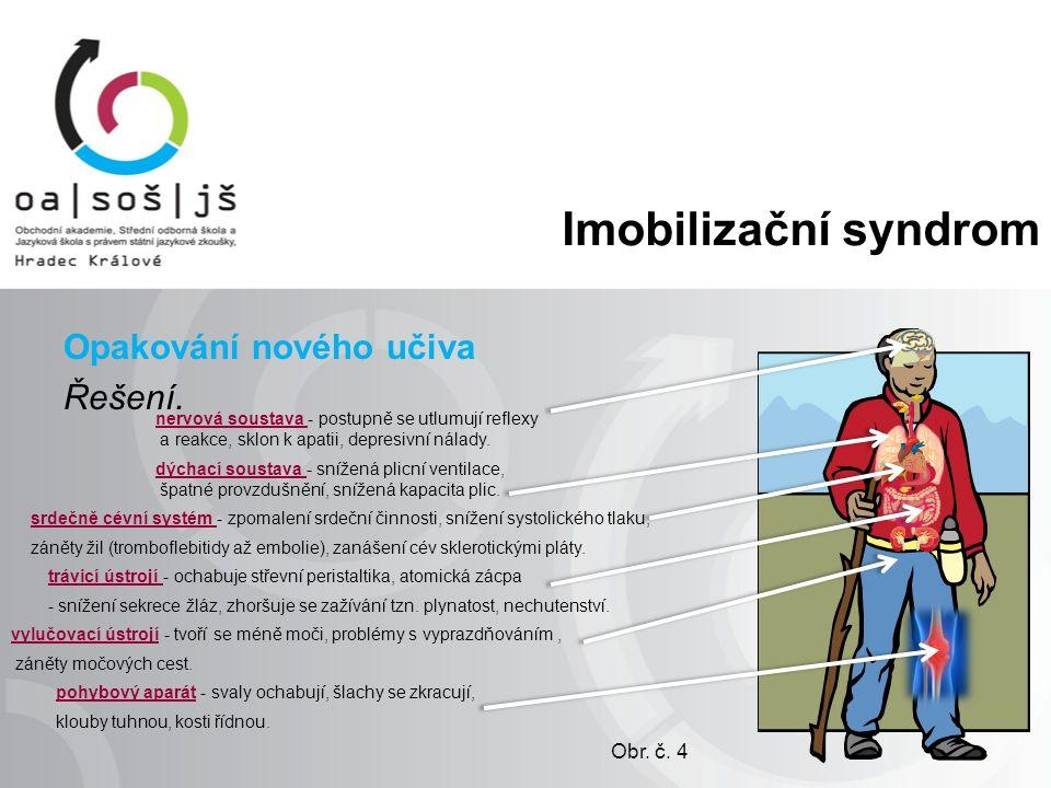 Imobilizační syndrom Opakování nového učiva Řešení.