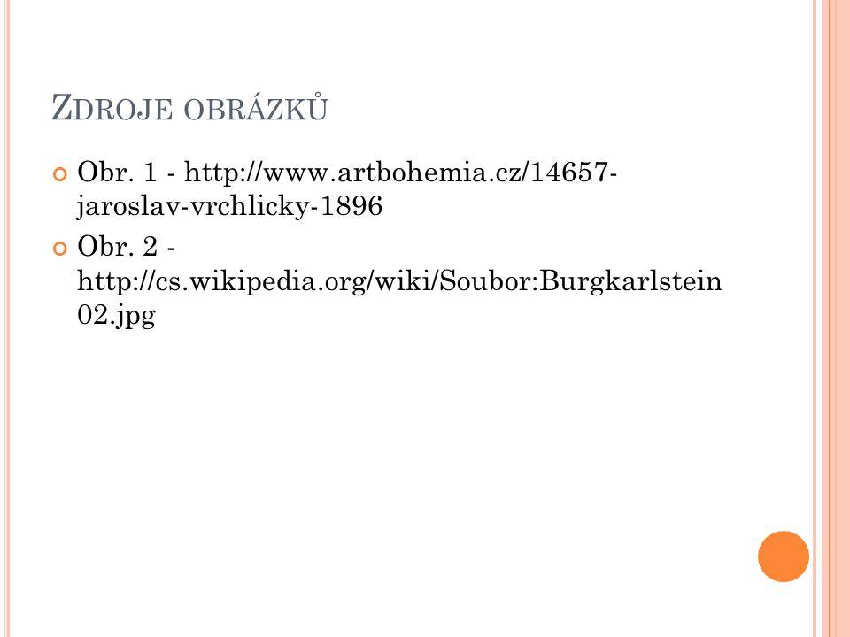 Z DROJE OBRÁZKŮ Obr. 1 - http://www.artbohemia.cz/14657- jaroslav-vrchlicky-1896 Obr.