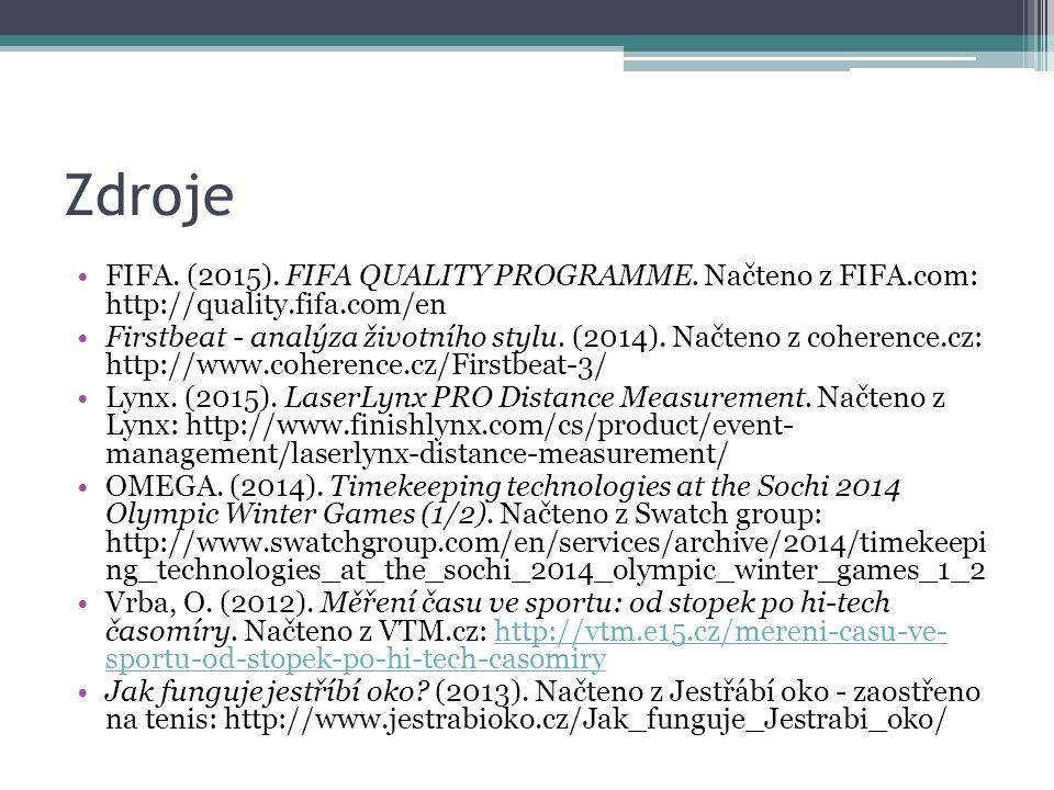 Zdroje FIFA. (2015). FIFA QUALITY PROGRAMME. Načteno z FIFA.com: http://quality.fifa.com/en Firstbeat - analýza životního stylu. (2014). Načteno z coh
