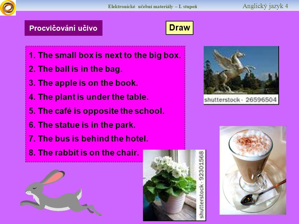Elektronické učební materiály – I. stupeň Anglický jazyk 4 Procvičování učivo Draw 1.