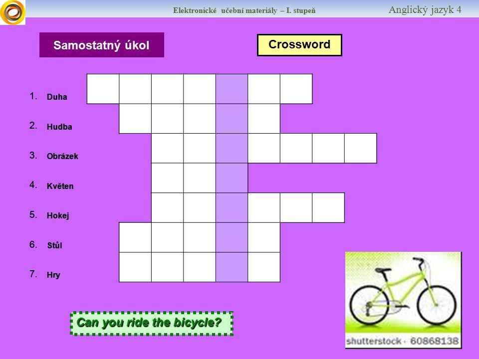 Elektronické učební materiály – I. stupeň Anglický jazyk 4 Samostatný úkol Crossword 1. DuhaRAINBOW 2. HudbaMUSIC 3. ObrázekPICTURE 4. KvětenMAY 5. Ho
