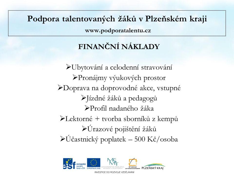 Podpora talentovaných žáků v Plzeňském kraji www.podporatalentu.cz HODNOCENÍ 2015 KEMPŮ, PŘEDNÁŠEK, VÝKONŮ LEKTORŮ, EXKURZÍ, DOPROVODNÉHO PROGRAMU, UBYTOVÁNÍ A STRAVOVÁNÍ 99 % - získalo nové vědomosti a dovednosti 94 % - zájem o kemp v příštím roce 93 % - doporučení účasti kamarádům