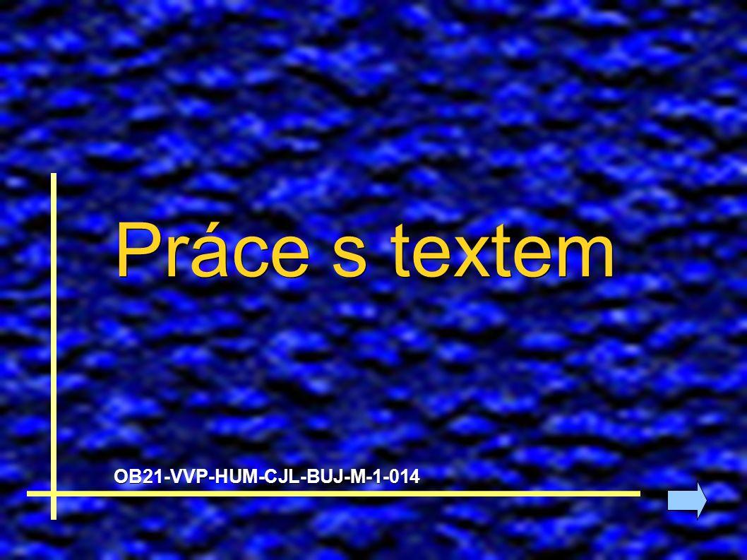 Práce s textem OB21-VVP-HUM-CJL-BUJ-M-1-014