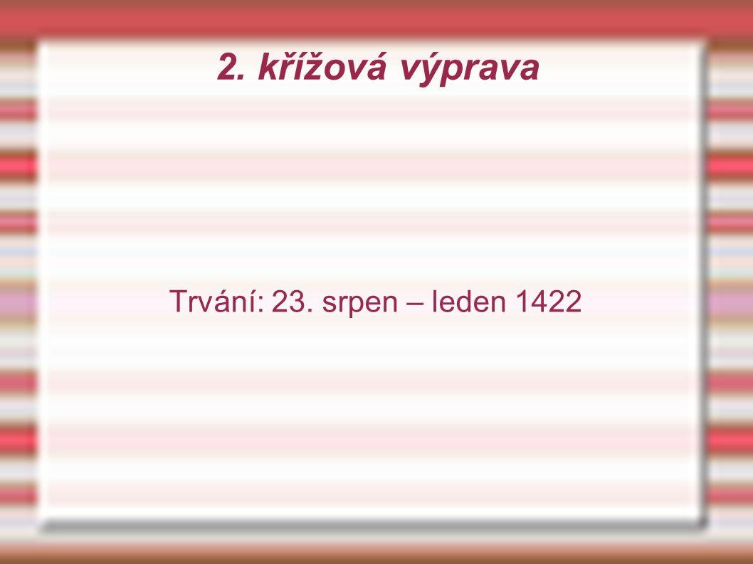 2. křížová výprava Trvání: 23. srpen – leden 1422