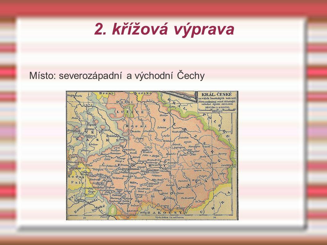 2. křížová výprava Místo: severozápadní a východní Čechy