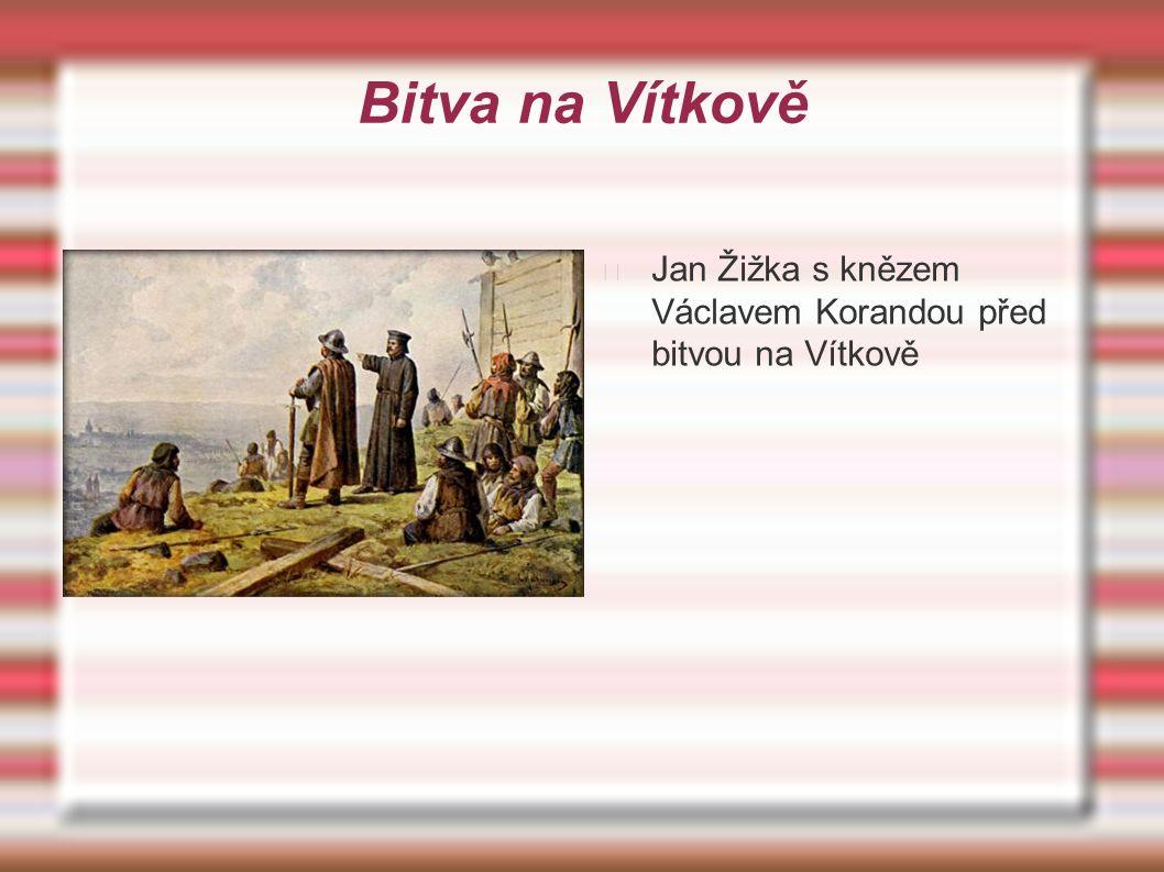 Bitva na Vítkově Jan Žižka s knězem Václavem Korandou před bitvou na Vítkově