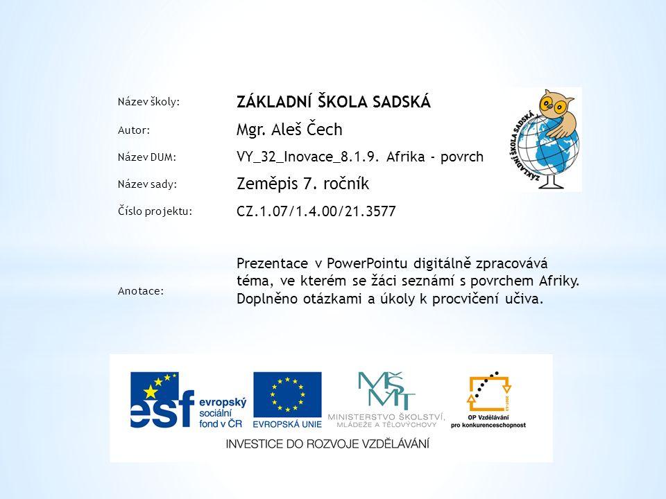 Název školy: ZÁKLADNÍ ŠKOLA SADSKÁ Autor: Mgr. Aleš Čech Název DUM: VY_32_Inovace_8.1.9.