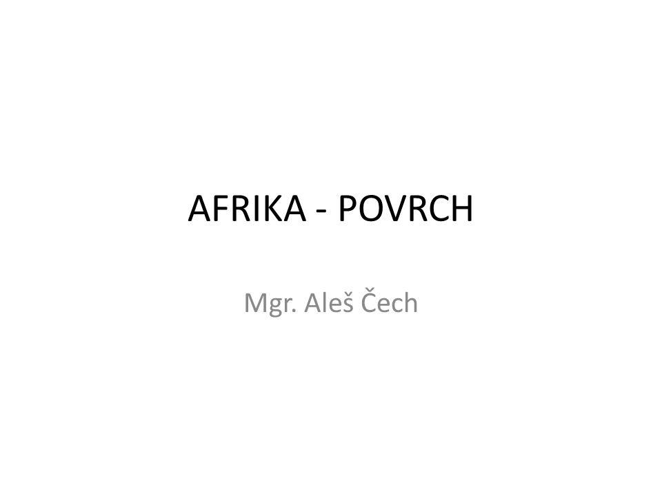 AFRIKA - POVRCH Mgr. Aleš Čech