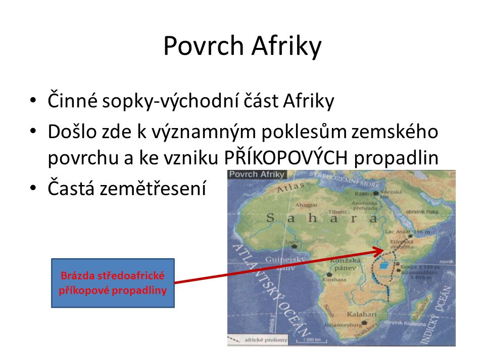 Přemýšlej.Proč je povrch afrického kontinentu převážně plošinný.
