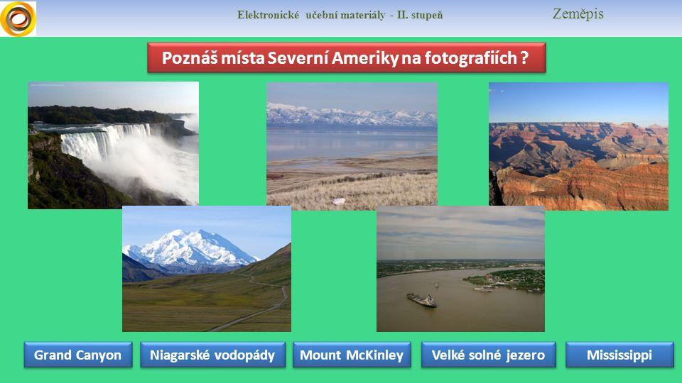 Elektronické učební materiály - II. stupeň Zeměpis Poznáš místa Severní Ameriky na fotografiích .