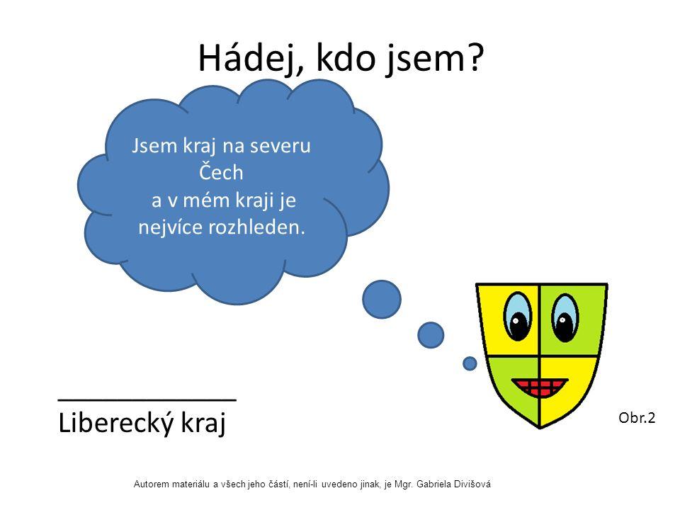 Jsem kraj na severu Čech a v mém kraji je nejvíce rozhleden.