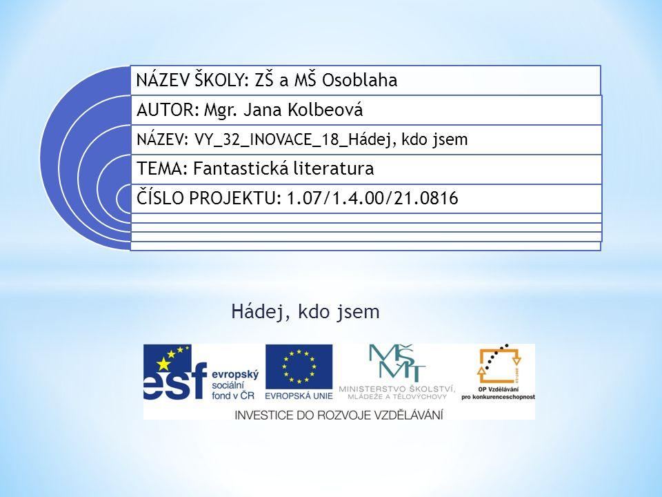 Datum vytvoření projektu červen 2011 Ročník 8.