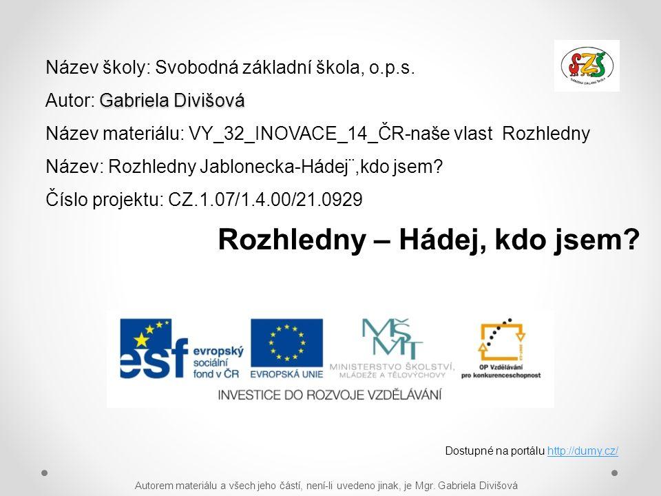 Gabriela Divišová Název školy: Svobodná základní škola, o.p.s.