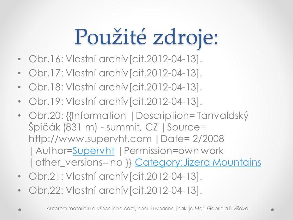 Použité zdroje: Obr.16: Vlastní archív[cit.2012-04-13].