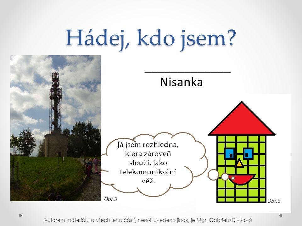 Hádej, kdo jsem. Já jsem rozhledna, která zároveň slouží, jako telekomunikační věž.
