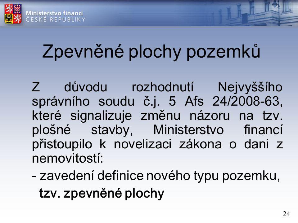 24 Zpevněné plochy pozemků Z důvodu rozhodnutí Nejvyššího správního soudu č.j.