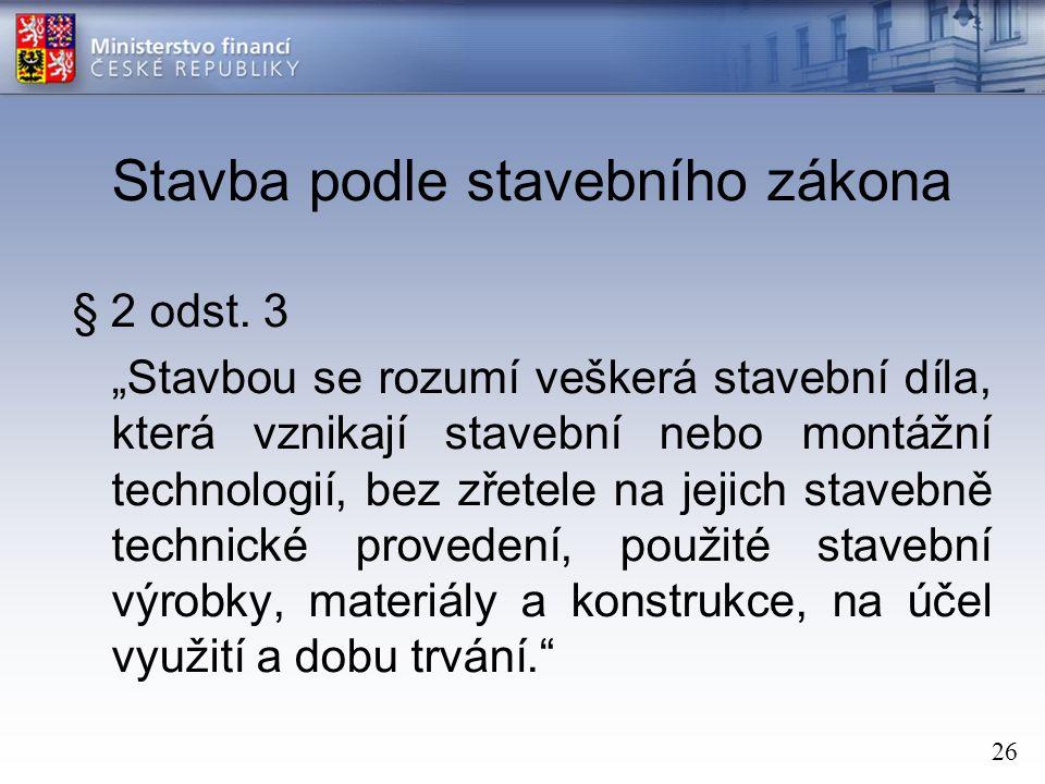 26 Stavba podle stavebního zákona § 2 odst.