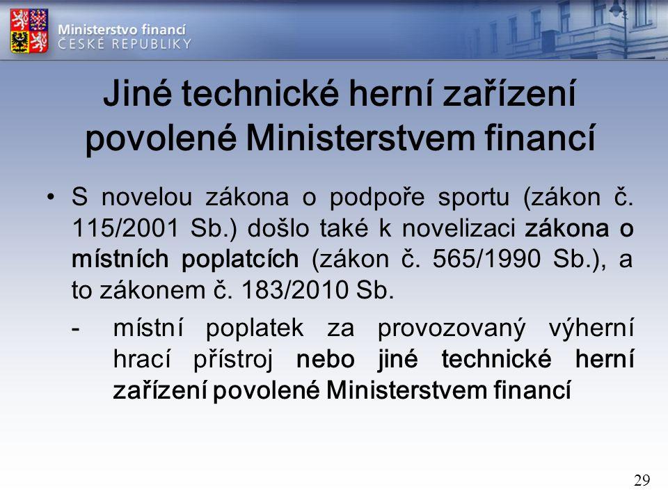 29 Jiné technické herní zařízení povolené Ministerstvem financí S novelou zákona o podpoře sportu (zákon č.