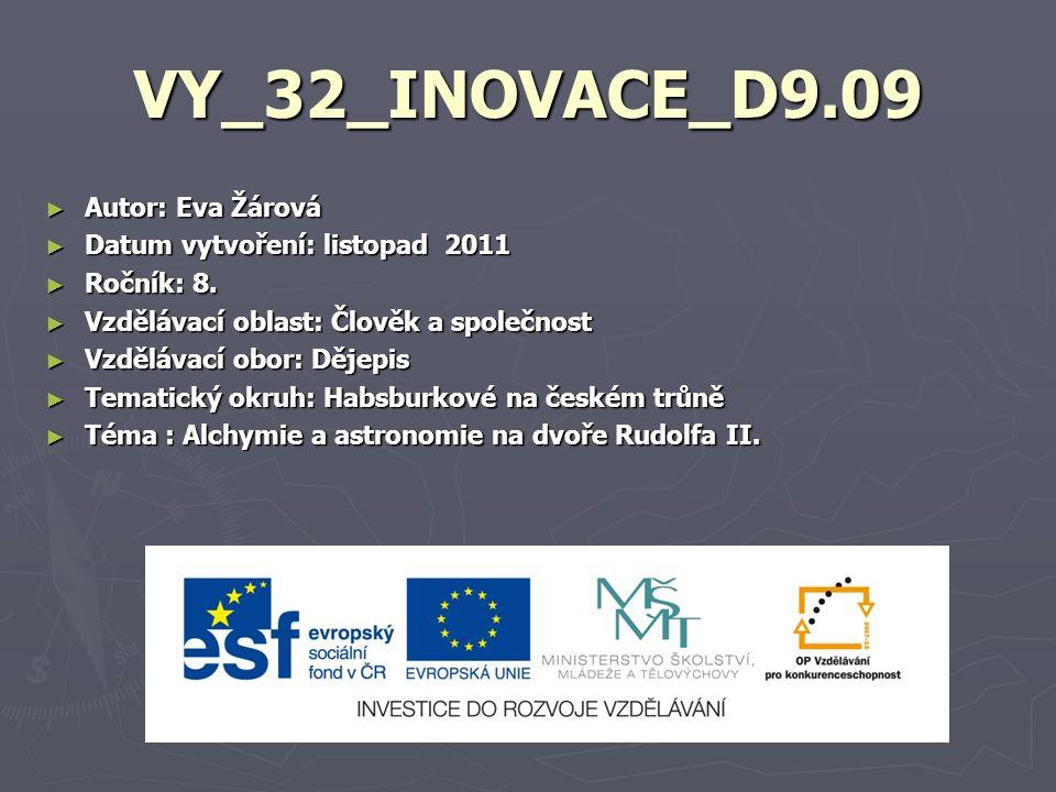 VY_32_INOVACE_D9.09 ► Autor: Eva Žárová ► Datum vytvoření: listopad 2011 ► Ročník: 8.