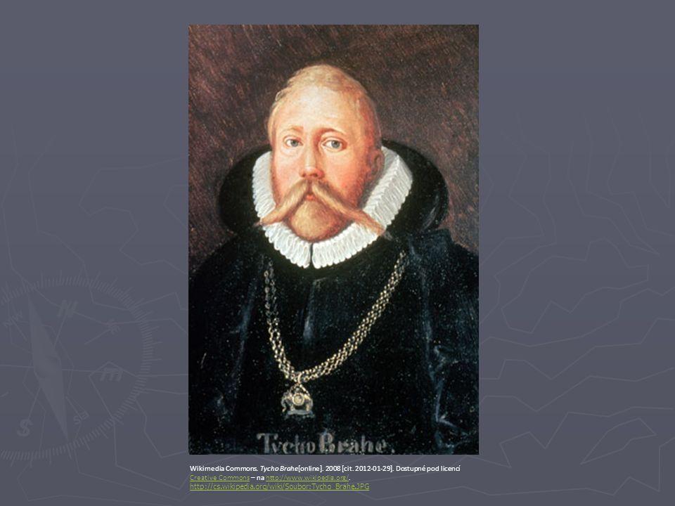 Wikimedia Commons. Tycho Brahe[online]. 2008 [cit. 2012-01-29]. Dostupné pod licencí Creative Commons – na http://www.wikipedia.org/. Creative Commons